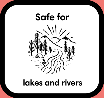 Safe for lakes and rivers
