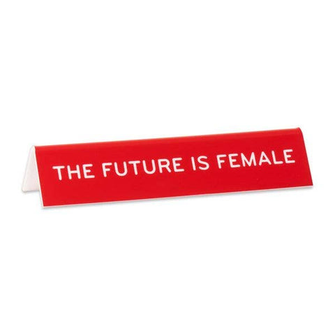 Small Desk Sign - The Future Is Female