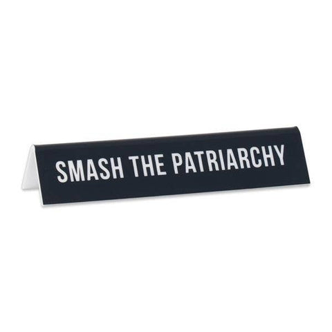 Small Desk Sign - Smash The Patriarchy