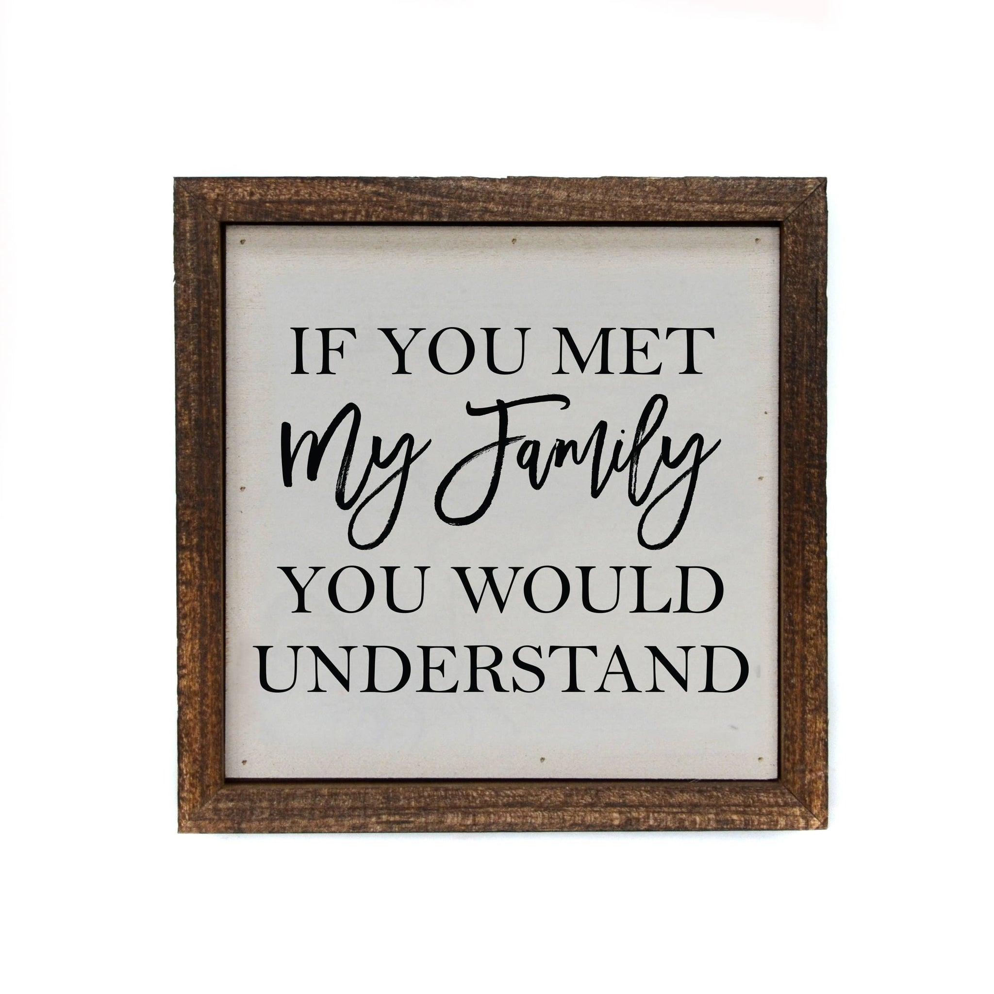 Wall Art - If You Met My Family