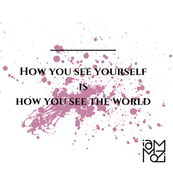 HOW YOU SEE YOURSELF...