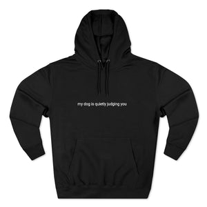 "Unisex ""My dog is quietly judging you"" hoodie - black"
