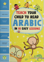 Load image into Gallery viewer, Teach Your Child To Read Arabic in 10 Easy Lessons