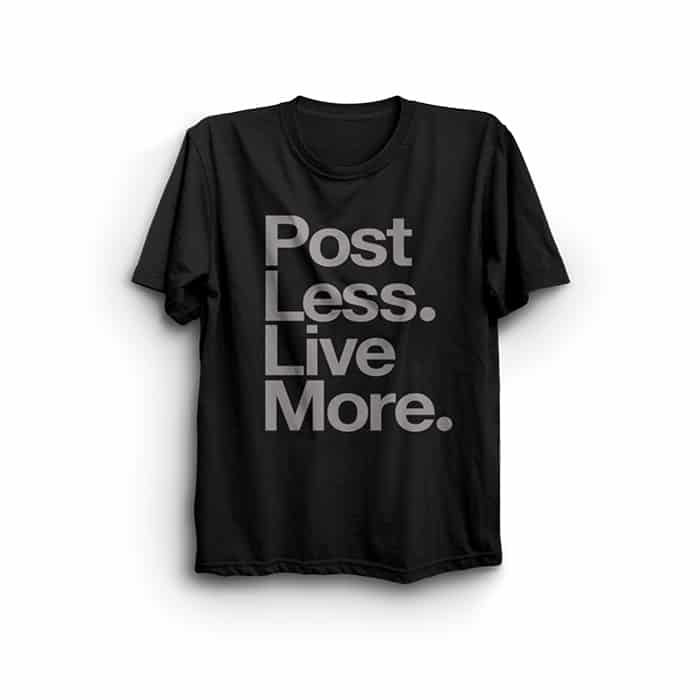 Post Less Live More