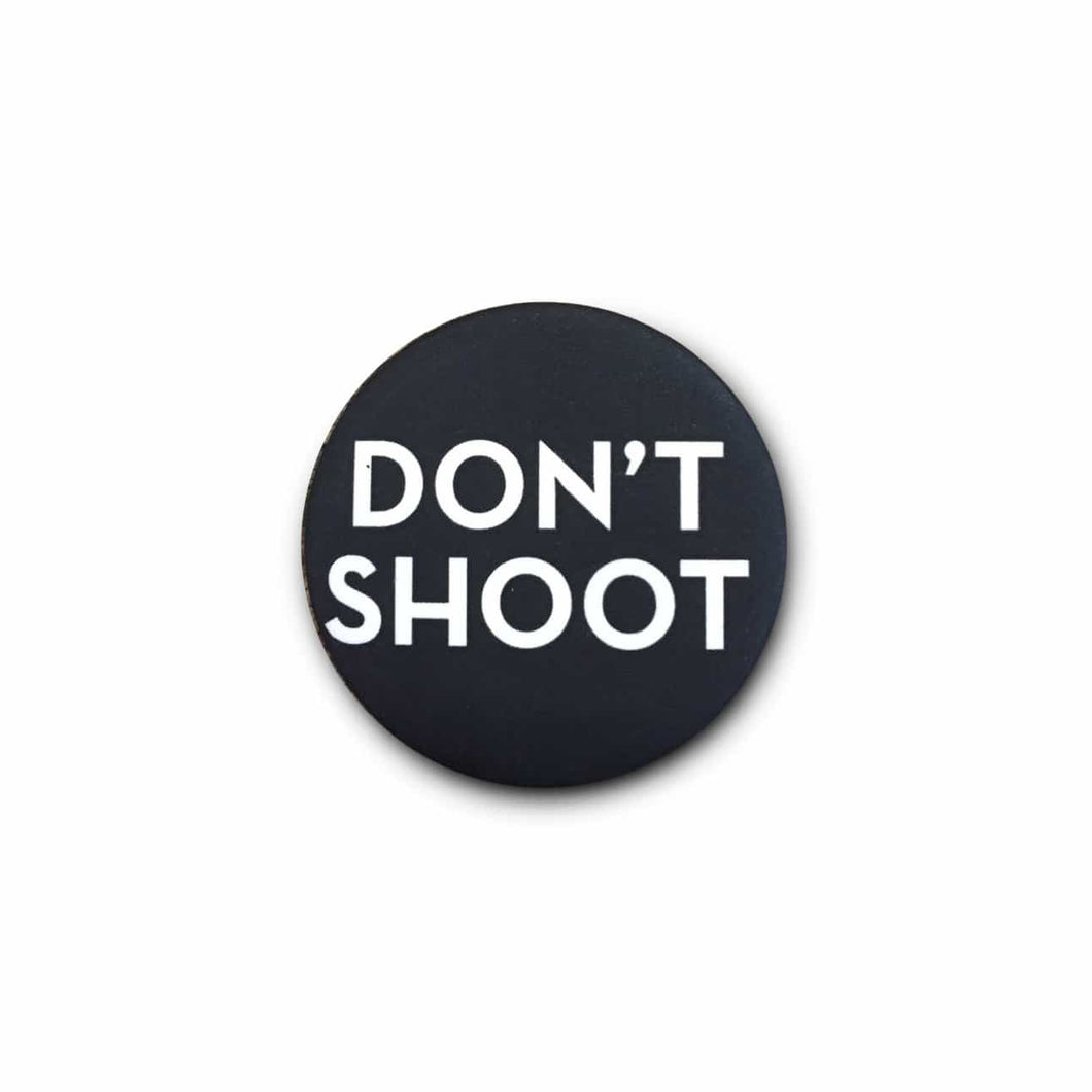 Don't Shoot Pin back Button