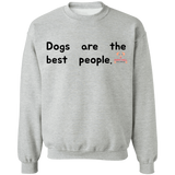 Dogs Are The Best People Crewneck Pullover Sweatshirt