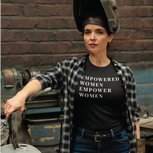 Load image into Gallery viewer, Empowered Women Empower Women Unisex Tee