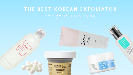Best Korean Exfoliator For Your Skin Type