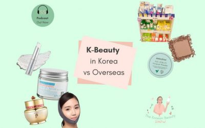 K-Beauty in Korea versus Overseas – Ep15
