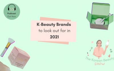 K-Beauty Brands To Look Out For In 2021 – Ep-35