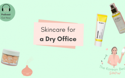 Skincare For A Dry Office Ep-36