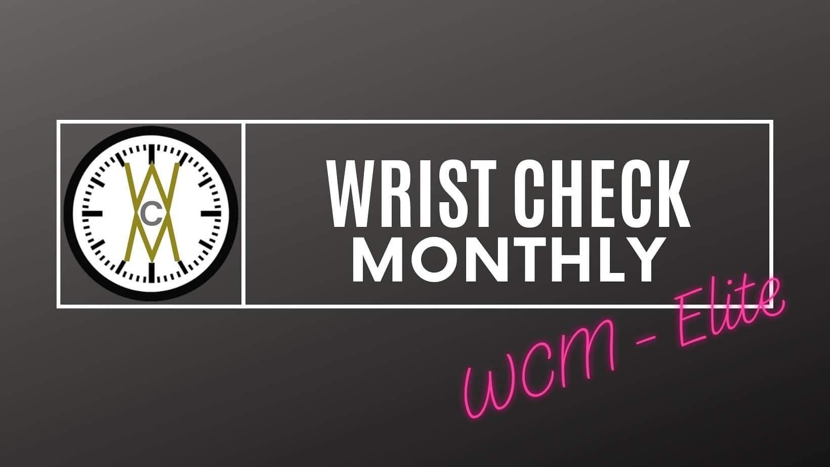 WCM Elite Subscription - Wrist Check Monthly
