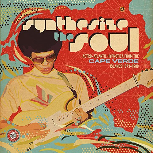 Synthesize the Soul: Astro-Atlantic Hypnotica from the Cape Verde Islands 1973-1988 LP