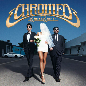 Chromeo ‎– White Women LP