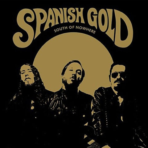 Spanish Gold - South Of Nowhere LP