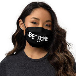 """Be Gone"" - Premium face mask"