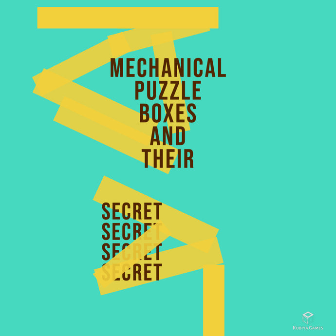 Mechanical Puzzle Boxes and their SECRET