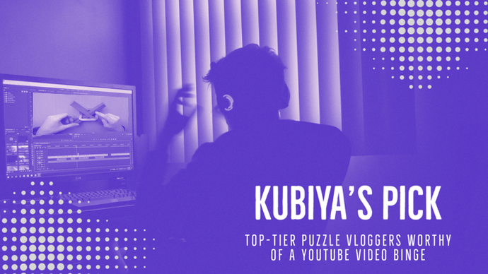 Kubiya's Pick: Top-Tier Puzzle Vloggers Worthy of a YouTube Video Binge