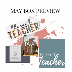 May Box- Blessed Teacher