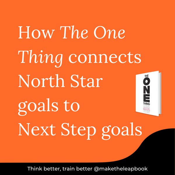 How 'The One Thing' Connects North Star Goals to Next Step Goals