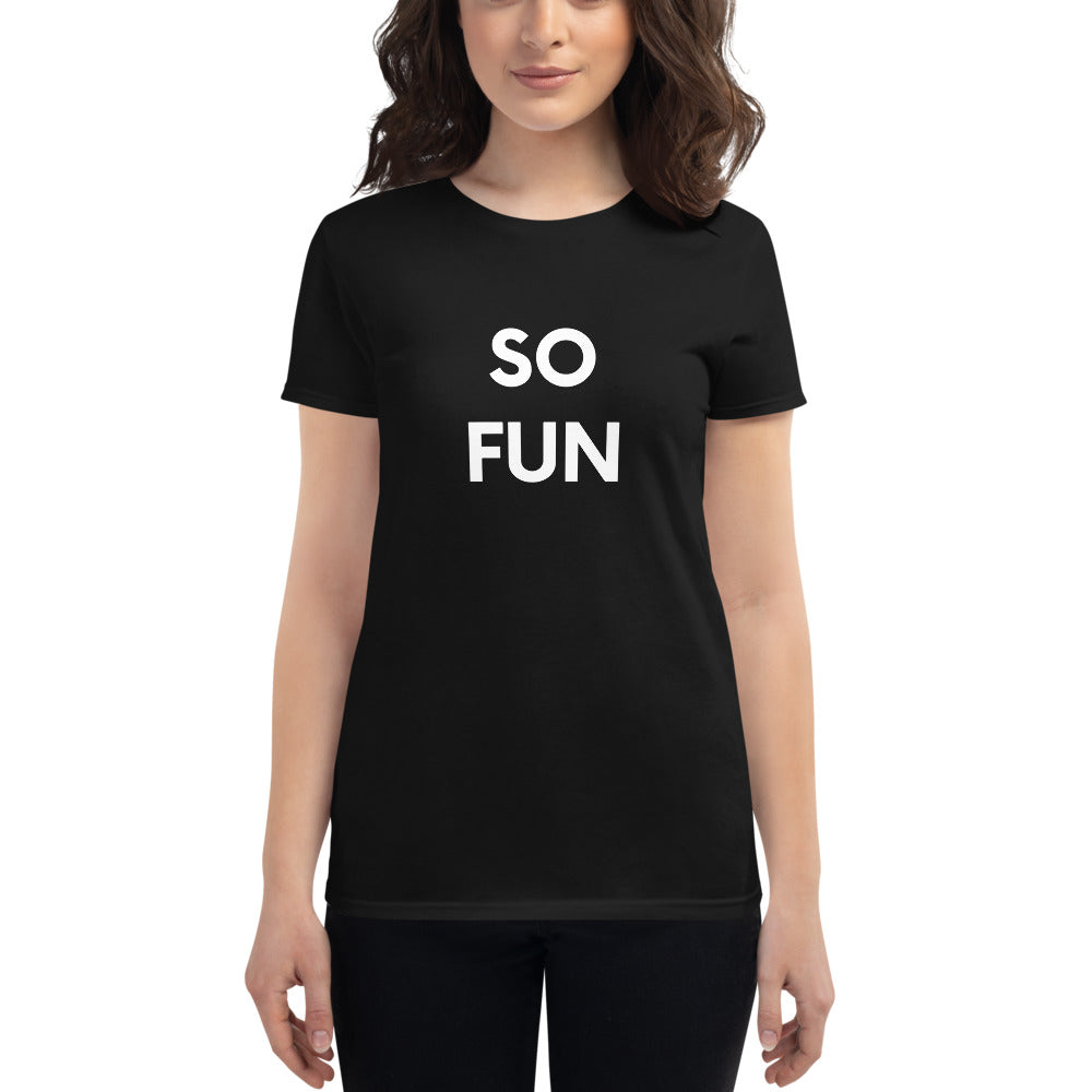 SO FUN - Women's Short Sleeve Fitted T-shirt