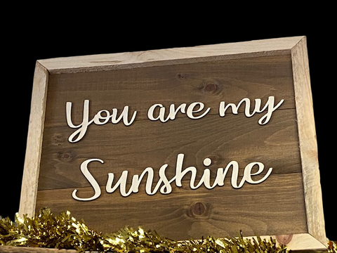 You are my Sunshine - Rustic Wooden Sign