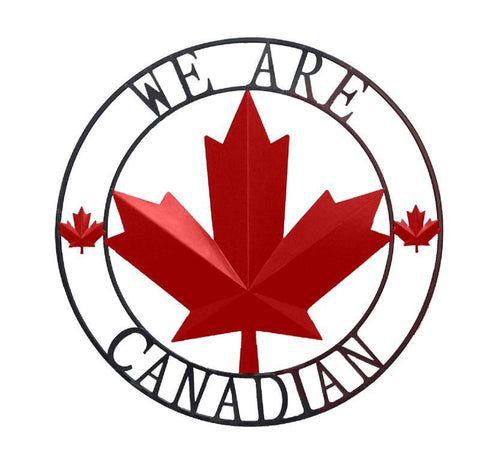 We Are Canadian Metal Sign