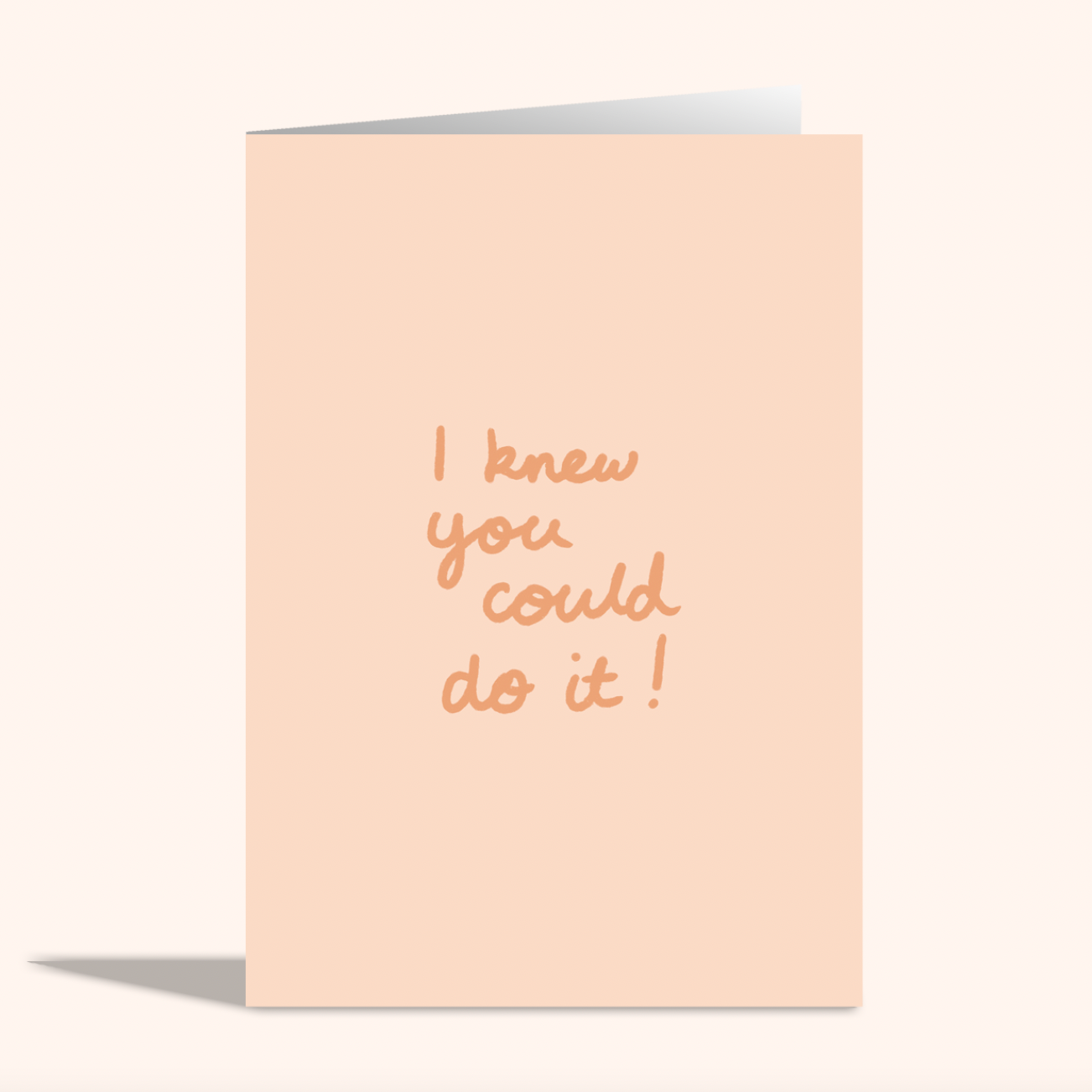 I Knew You Could Do It Card