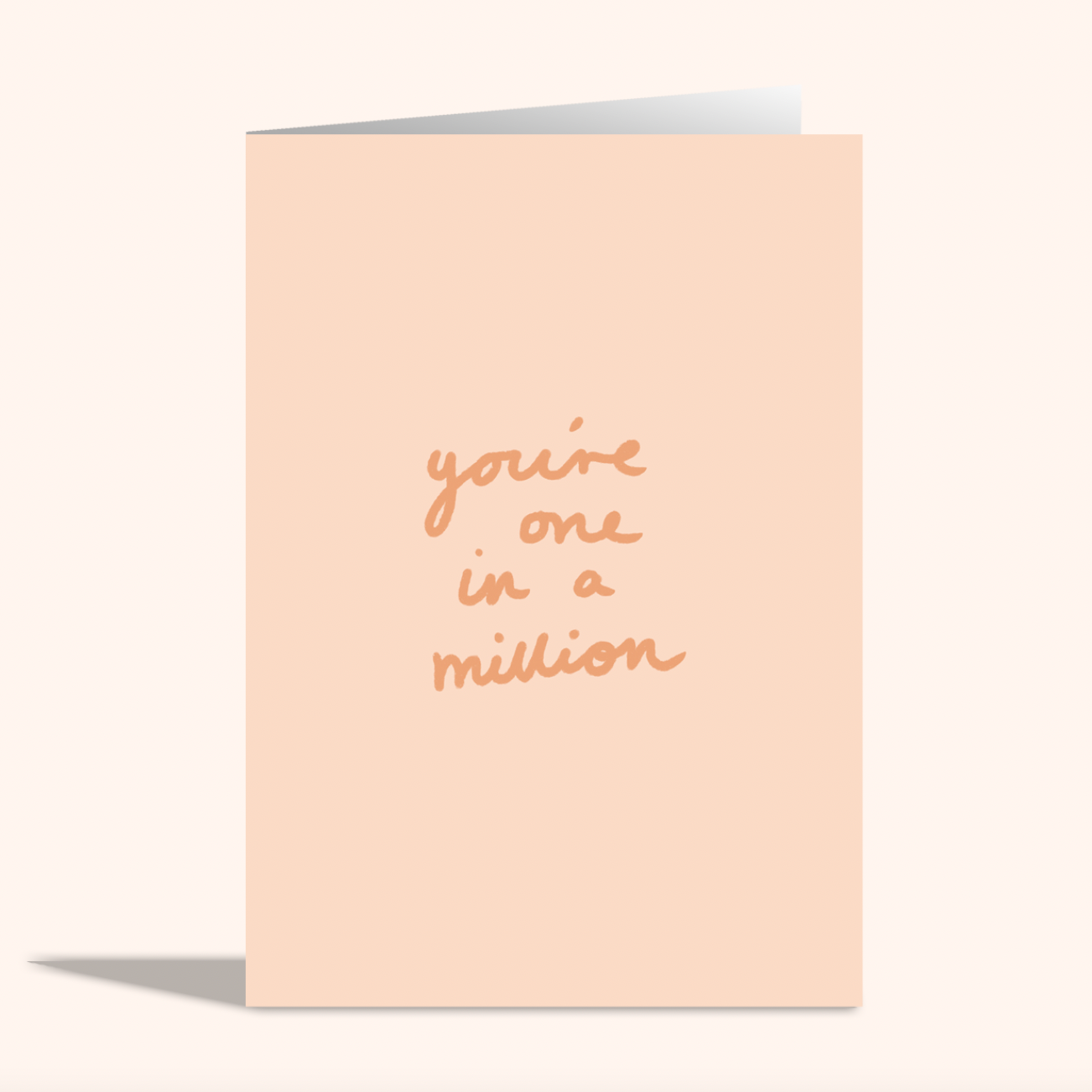 You're One In A Million Greeting Card