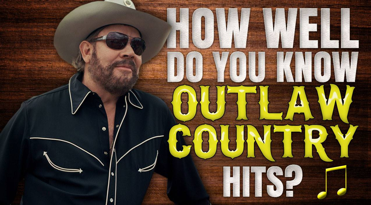 How Well Do You Know Outlaw Country Hits? (QUIZ) | Country ...