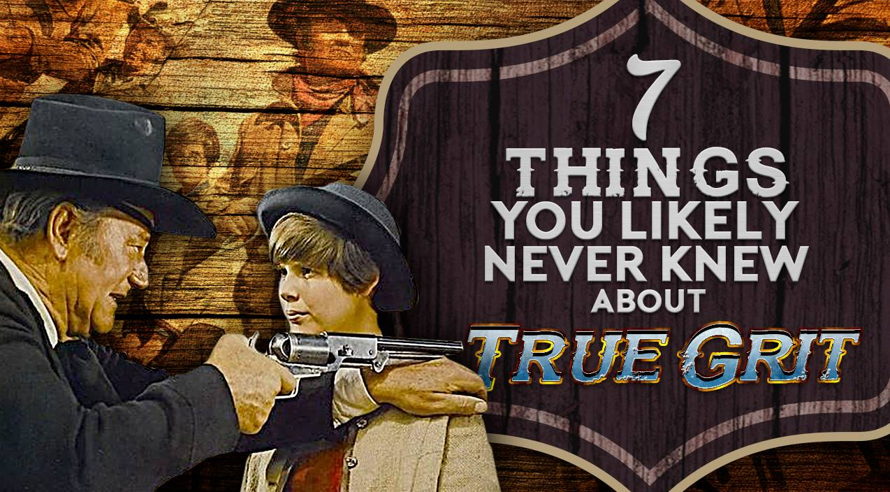 John wayne Songs | 7 Things You Likely Never Knew About 'True Grit' | Country Music Videos