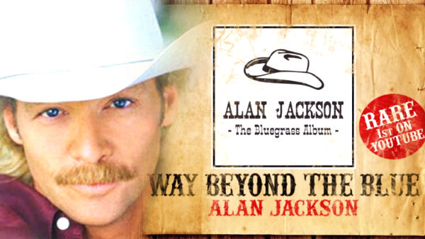 Alan jackson Songs | Alan Jackson - Way Beyond The Blue (RARE) (VIDEO) | Country Music Videos