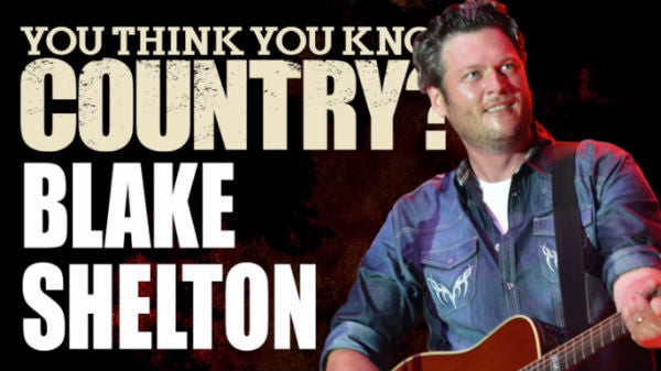 Blake shelton Songs | Blake Shelton - You Think You Know Country? | Country Music Videos