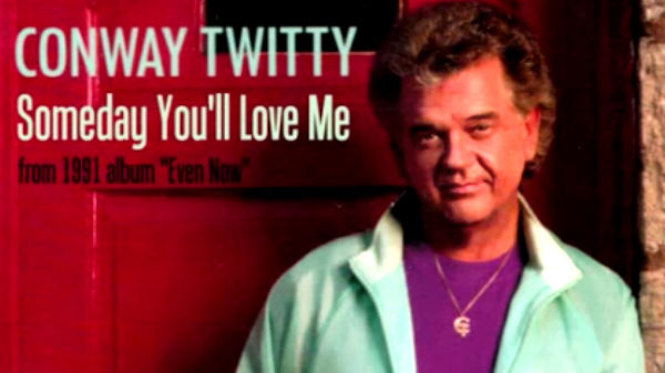 Conway twitty Songs | Conway Twitty - Someday You'll Love Me | Country Music Videos