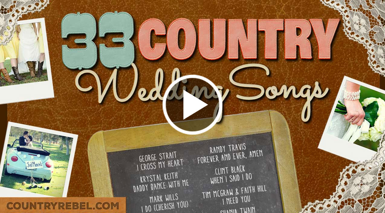 Top 33 Country Wedding Songs For A Perfect Playlist VIDEO