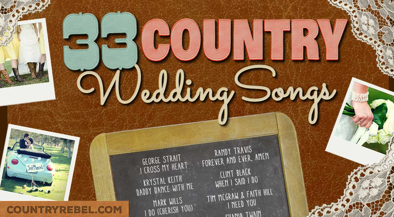 Top 33 Country Wedding Songs for a Perfect Playlist (VIDEO) | Country Music Videos