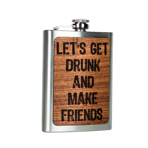 Get Drunk Make Friends Flask