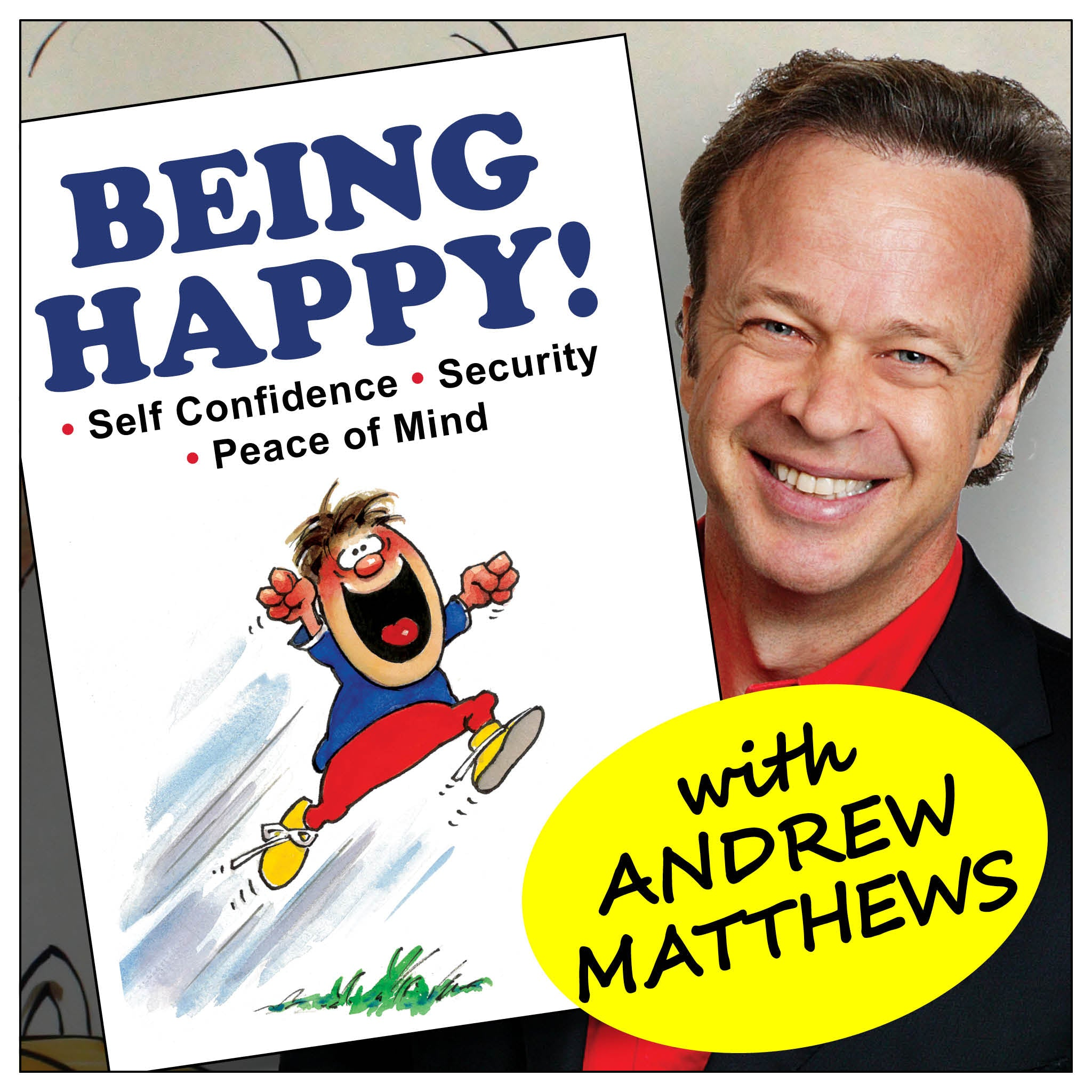 Being Happy Podcast with Andrew Matthews