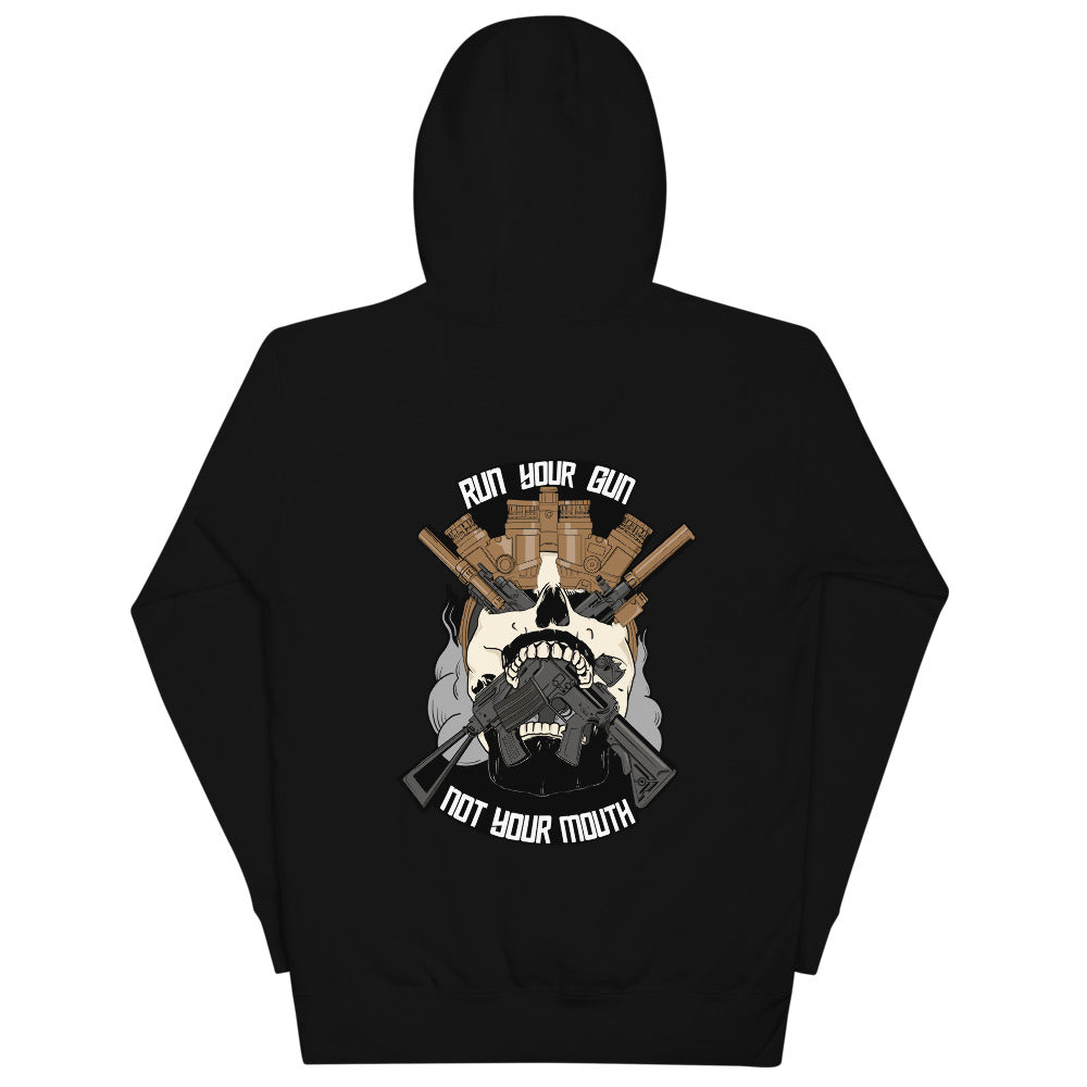 RUN YOUR GUN NOT YOUR MOUTH™ Hoodie