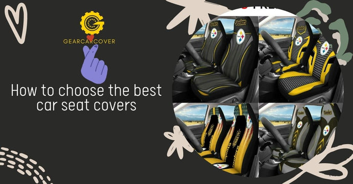 How to choose the best car seat covers