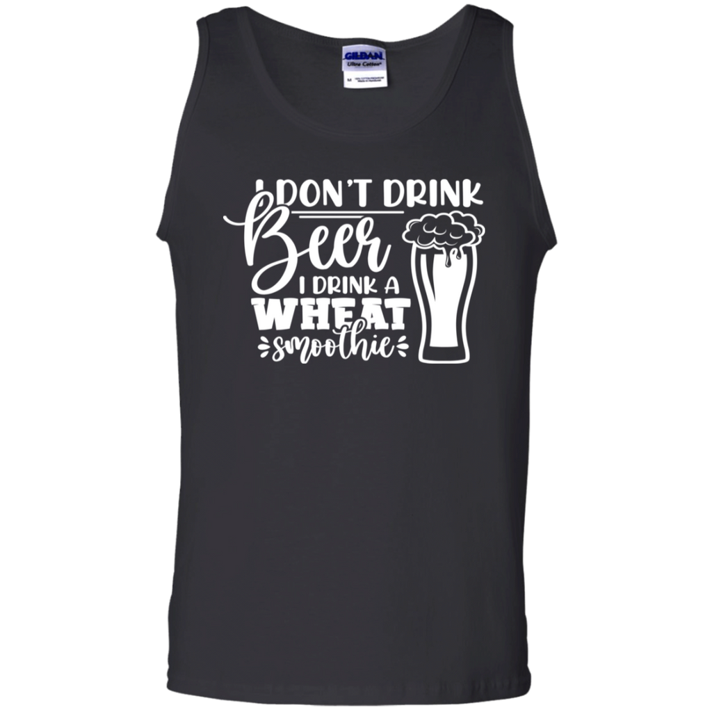 I Don't Drink Beer I Drink a Wheat Smoothie Tank Top