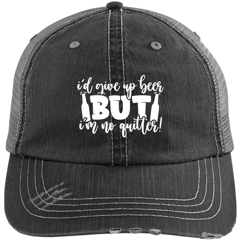 I'd Give Up Beer But I'm Not a Quiter Distressed Trucker Cap