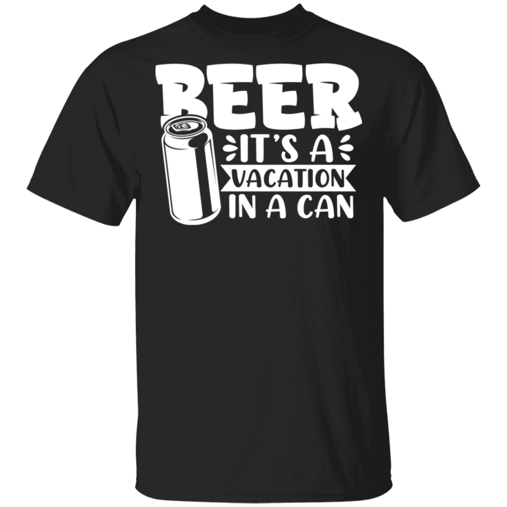 Beer It's a Vacation In a Can Time T-Shirt