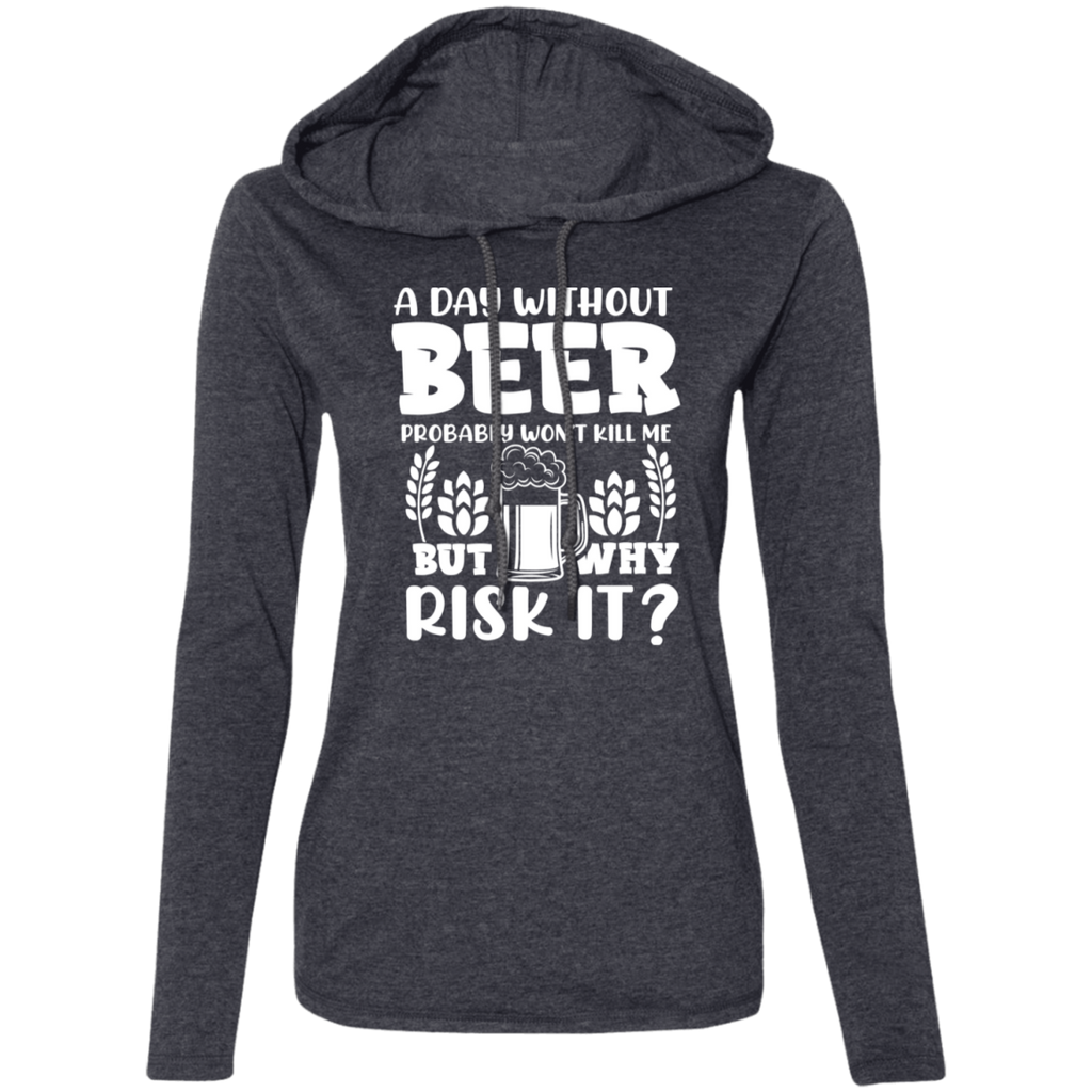 A Day Without Beer Probably Won't Kill Me But Why Risk It? Hoodie