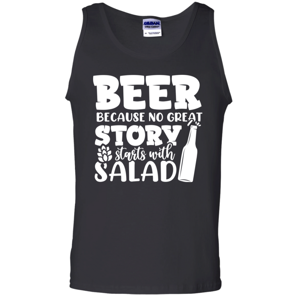 Beer Because No Story Starts With Salad Tank Top