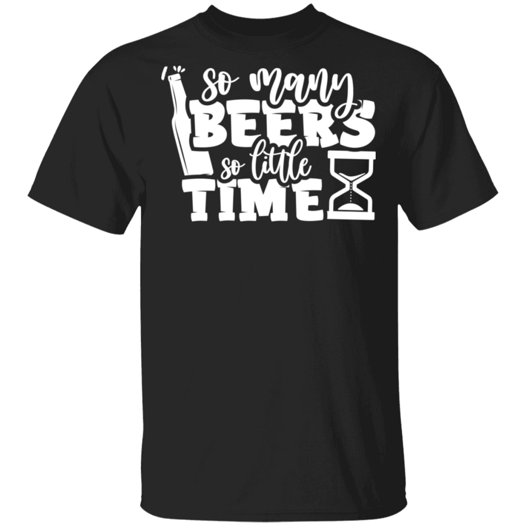 So Many Beers To Little Time T-Shirt