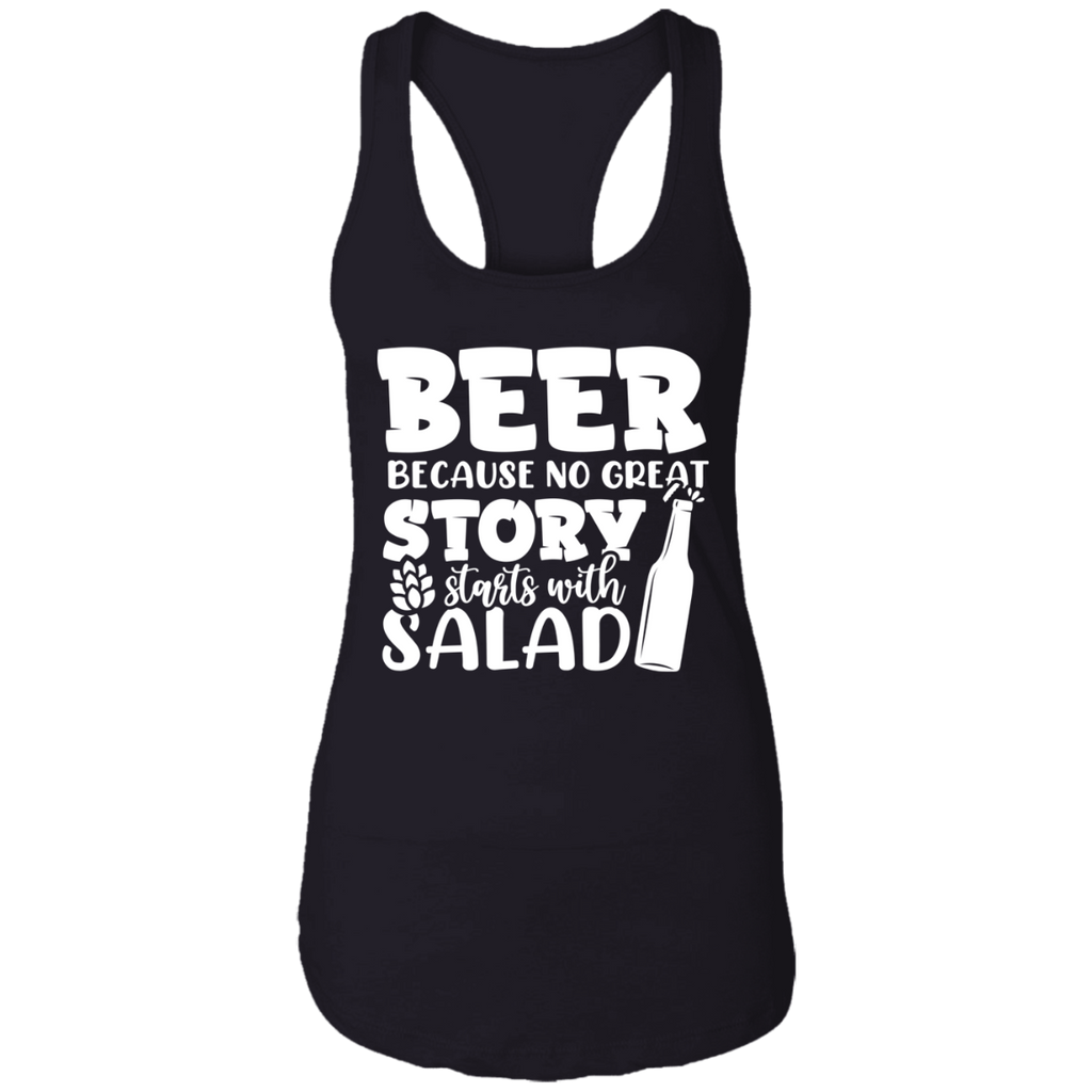 Beer Because No Story Starts With Salad Racerback Tank