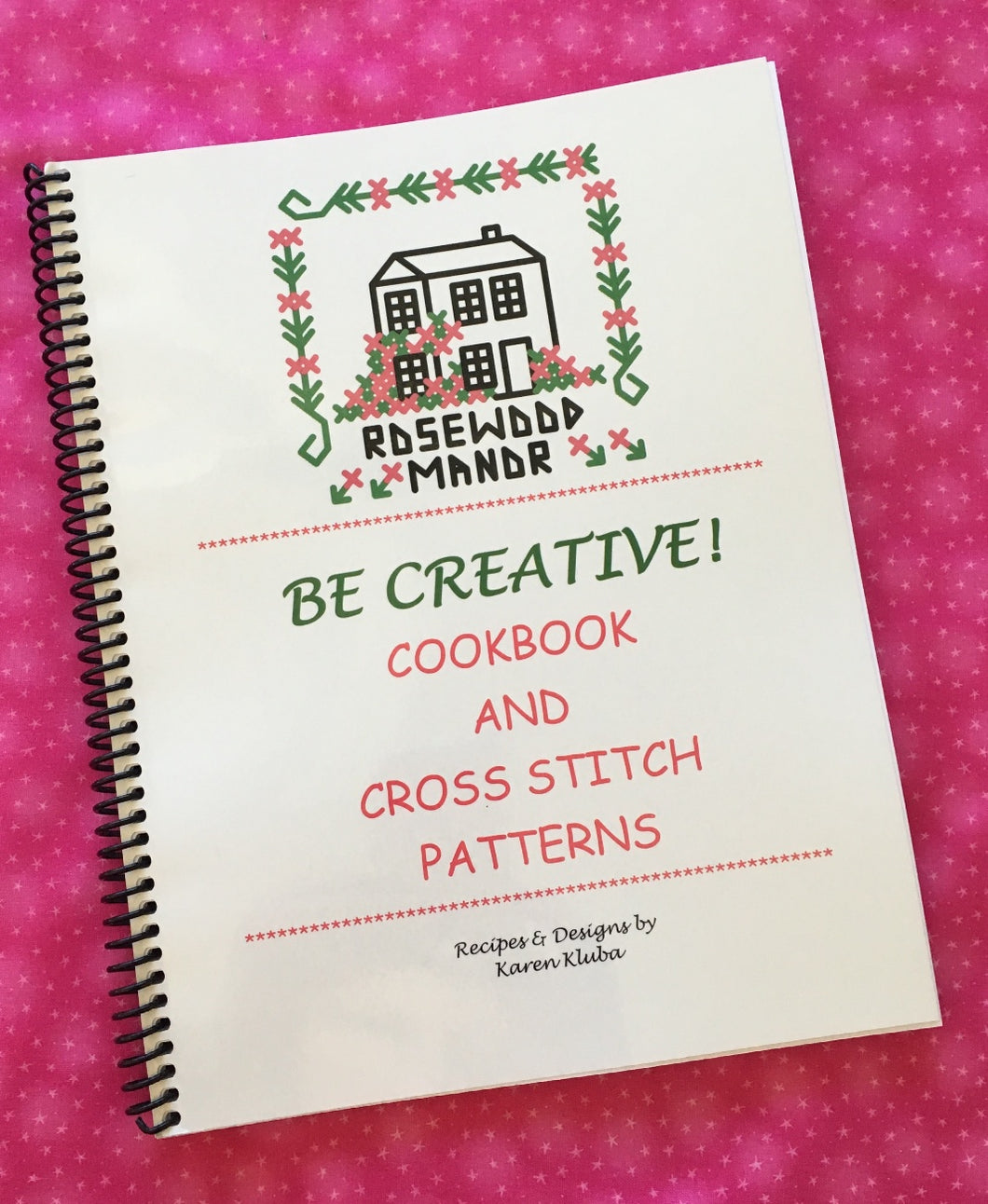 BE CREATIVE! COOKBOOK & CROSS STITCH PATTERNS