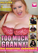 TOO MUCH GRANNY (4-14-16)