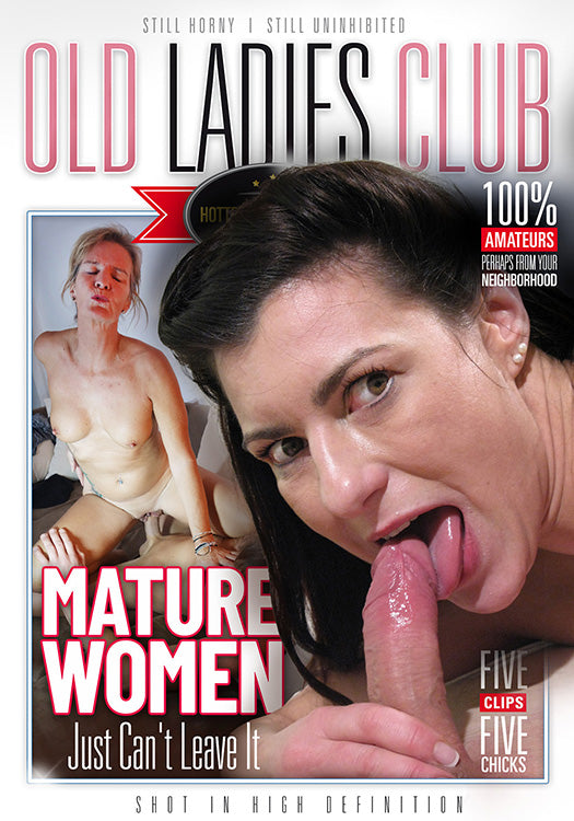 MATURE WOMEN JUST CAN'T LEAVE IT (03-02-21)
